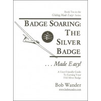 Badge Soaring: The Silver Badge ...Made Easy!