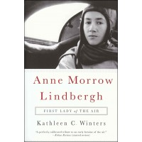Anne Morrow Lindbergh - First Lady of the Air