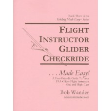 Flight Instructor Glider Checkride ...Made Easy!