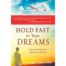 Hold Fast to Your Dreams - Passionate Desire turns Dreams into Reality