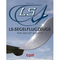 LS-Segelflugzeuge - Von Der LS1 zur LS11 (LS-Sailplanes - From the LS1 to LS11)