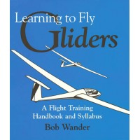 Learning to Fly Gliders - A Flight Training Handbook and Syllabus