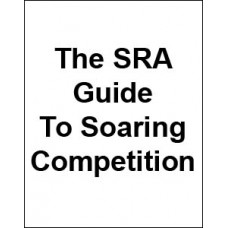 SRA (Sailplane Racing Association) Guide to Soaring Competition
