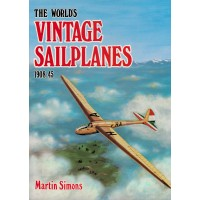 The World's Vintage Sailplanes - 1908-45